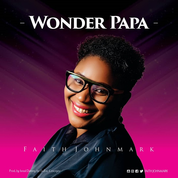 Faith Johnmark Wonder Papa